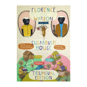 Florence & Watson And The Sugarbush Mouse
